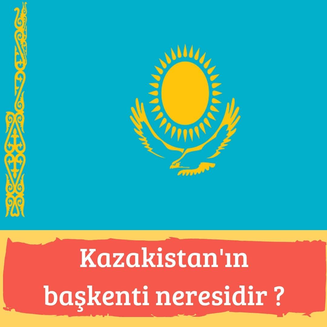 Kazakistan'ın Başkenti Neresidir ?