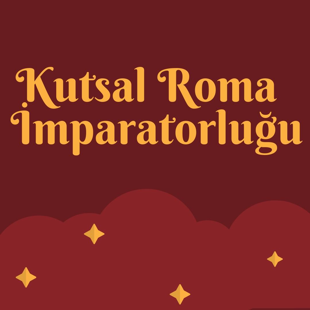 Kutsal Roma İmparatorluğu Yazısı