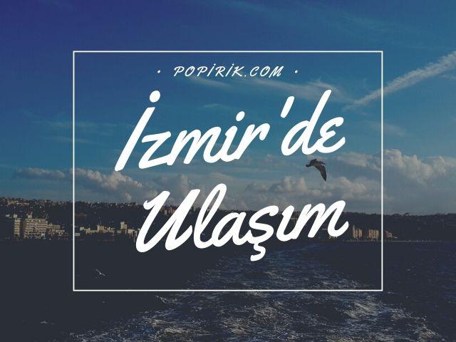 İzmir Ulaşım Yöntemleri