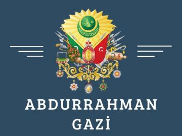 Abdurrahman Gazi Hakkında Tarihsel Bilgiler